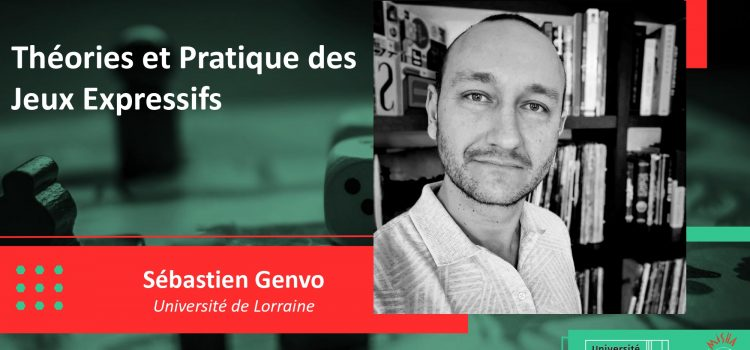 [événement] Webinaire, Théorie et pratique des jeux expressifs, Sébastien Genvo