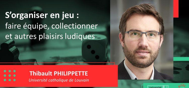 [Webinaire] Thibault Philippette, « S'organiser en jeu : faire équipe, collectionner et autres plaisirs ludiques »